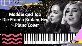 Maddie & Tae    Die From A Broken Heart    Piano Cover