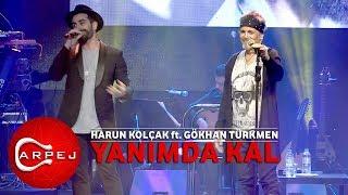 Harun Kolçak Ft. Gökhan Türkmen - Yanımda Kal  (09.04.2017 BGM Konseri)