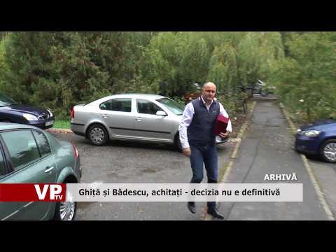 Ghiță și Bădescu achitați – decizia nu e definitivă