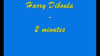 Harry Diboula  2 Minutes