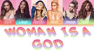 Little Mix Ft Ariana Grande,Nicki Minaj  Woman Like God (Mashup Lyrics)