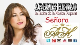 Señora (Audio) - Arelys Henao (Video)