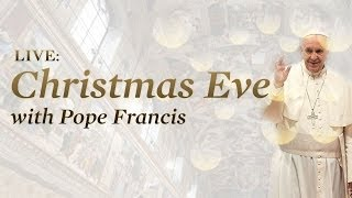 Christmas Eve Mass with Pope Francis