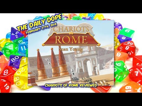 'Chariots of Rome' Reviewed on The Daily Dope for February 27th, 2018