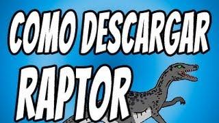 TUTORIAL - COMO DESCARGAR RAPTOR