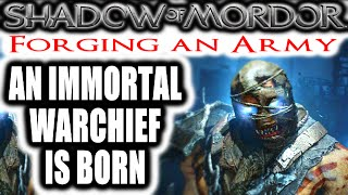 Middle Earth: Shadow of Mordor: Forging an Army - AN IMMORTAL WARCHIEF IS BORN