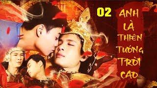 Anh Là Thiên Tướng Trời Cao - Tập 2   Phim Đam Mỹ Việt Nam Mới Nhất 2020