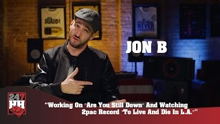 "Jon B - Working On ""Are You Still Down"" &Watching 2Pac Record ""To Live & Die In LA""(247HH Exclusive)"