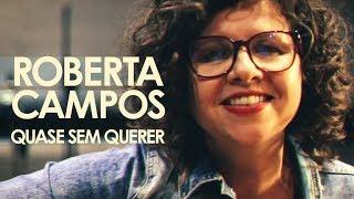 Roberta Campos   Quase Sem Querer (Videoclipe Oficial)