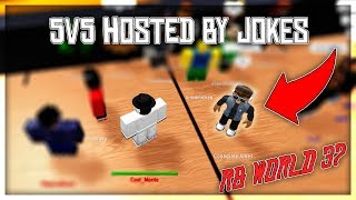 PLAYING A 5V5 HOSTED BY JOKES IN HIS PRIVATE PROJECT - RB WORLD 3? - RB World 2 Gameplay