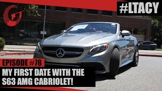 MY FIRST DATE WITH THE S63 AMG CABRIOLET! LTACY - Episode 78