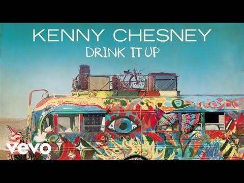Drink It Up (2014) (Song) by Kenny Chesney