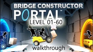 BRIDGE CONSTRUCTOR PORTAL [full walkthrough level 01-60]