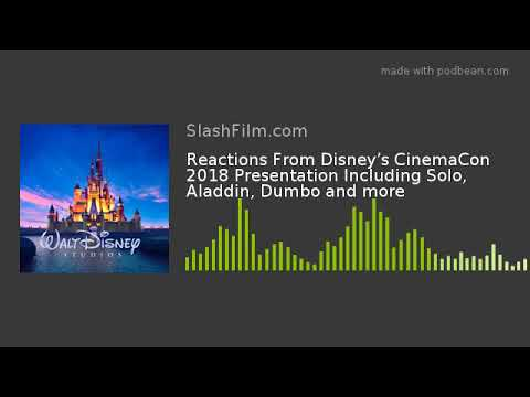 Reactions From Disney's CinemaCon 2018 Presentation Including Solo, Aladdin, Dumbo and more