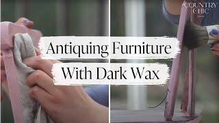 How To Antique Furniture | Dark Wax Tutorial