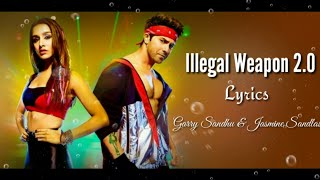 Illegal Weapon 2.0 Full Song (Lyrics) Garry S & Jasmine S