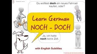 learn German: NOCH , DOCH, DOCH NOCH! - with English Subtitles