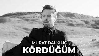 Murat Dalkılıç - Kördüğüm (Official - HD)