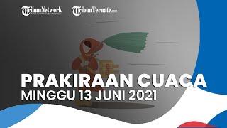 Prakiraan Cuaca Minggu 13 Juni 2021, BMKG Memprediksi 20 Wilayah Alami Hujan Lebat Disertai Angin