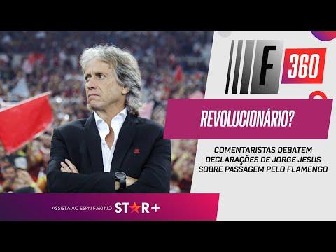 REVOLUCIONÁRIO? ESPN F360 debate declarações de Jorge Jesus sobre passagem pelo Flamengo
