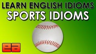 Sports Idioms - Learn English Idioms - EnglishAnyone.com