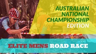 AUSTRALIAN NATIONAL CHAMPIONSHIP   ELITE MEN'S ROAD RACE