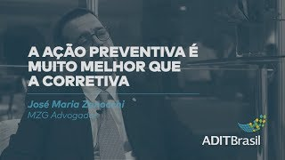 Ação preventiva é muito melhor que a corretiva - José Maria (MZG Advogados)
