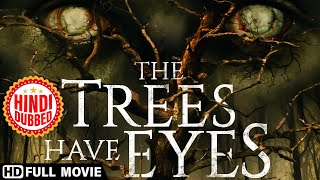 The Trees Have Eyes | Full Hindi Dubbed Movie | New Hollywood Movies | Horror Blockbuster Movies - THE
