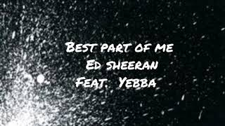 "Traduzione Italiana ""best Part Of Me"" ~Ed Sheeran Feat YEBBA"