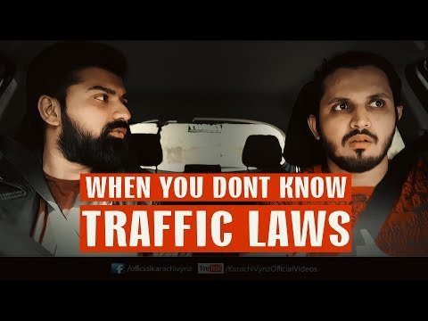 WHEN YOU DONT KNOW TRAFFIC LAWS | Karachi Vynz Official