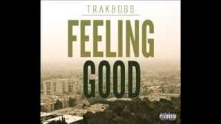TrakBoss - Feeling Good [CDQ]
