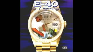 E-40 - DEY AIN'T NO
