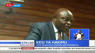 Kesi ya hakimu wa Mombasa yaendelea
