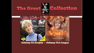Johnny El Enojon (Angelica Maria) -  Johnny Get Angry (Shelley Fabares)