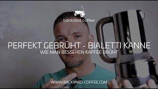 Perfekt gebrüht - Bialetti Kanne | Wie man besseren Kaffee brüht