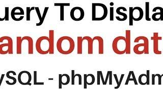 MySQL (phpMyAdmin 4.5.1) Select Query Random Data Rows rand()