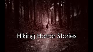 3 Creepy True Hiking horror Stories