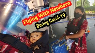 Traveling During Covid-19 l Flying Home with Newborn during Pandemic Vlog