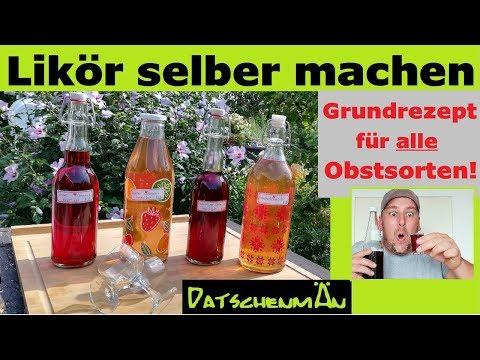 Likör selber machen - Grundrezept für alle Obstsorten - Datschenmän - #Folge17