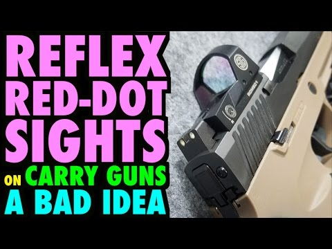 Red Dot Sights on Carry Guns a Bad Idea?