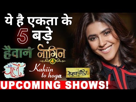 Check out Ekta Kapoor's 5 biggest Upcoming Shows !