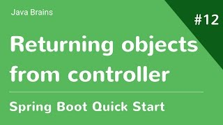 Spring Boot Quick Start 12   Returning Objects From Controller