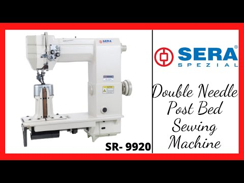 Sera - 9920 - Double Needle Post Bed Sewing Machine