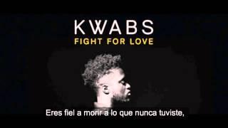 Kwabs - Fight for Love (letra en español)