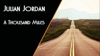 Julian Jordan - A Thousand Miles