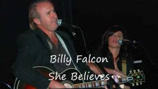 Billy Falcon  She Believes