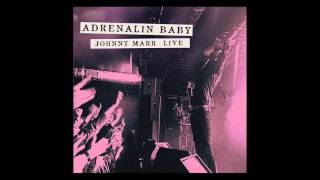 Johnny Marr - There Is A Light That Never Goes Out (Live - Adrenalin Baby)