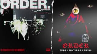 "TM88   ""Order"" Feat. Southside And Gunna"