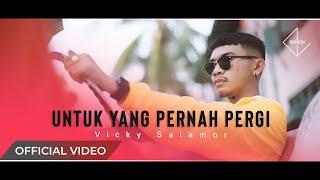 Download lagu Vicky Salamor Untuk Yang Pernah Pergi Mp3