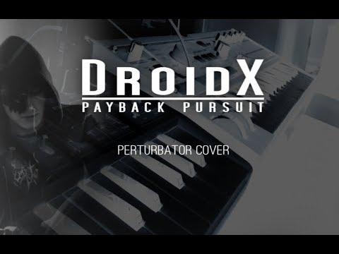 DroidX - Payback Pursuit (PERTURBATOR Cover)